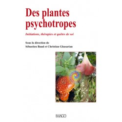 Des plantes psychotropes Initiations, thérapies et quêtes de soi : Table of contents