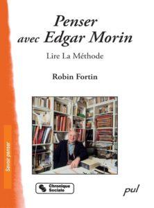 Penser avec Edgar Morin, lire la Méthode.
