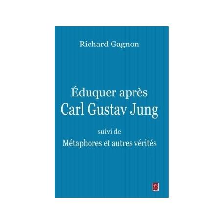 Éduquer après Carl Gustav Jung - suivi de Métaphores et autres vérités, de Richard Gagnon : Avant-propos