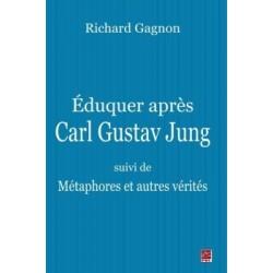 Éduquer après Carl Gustav Jung - suivi de Métaphores et autres vérités, de Richard Gagnon : Chapitre 1
