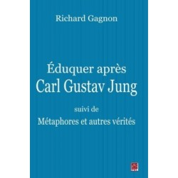 Éduquer après Carl Gustav Jung - suivi de Métaphores et autres vérités, de Richard Gagnon : Chapitre 6