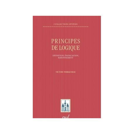 Principes de logique. Définition, énonciation, raisonnement, de Victor Thibaudeau : Chapitre 8
