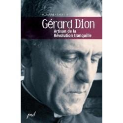 Gérard Dion. Artisan de la Révolution tranquille., de Suzanne Clavette : Chapitre 10