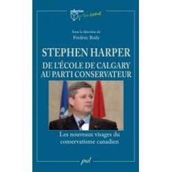 Stephen Harper. De l'école de Calgary au Parti conservateur. Les nouveaux visages du conservatisme canadien : Chapitre 1