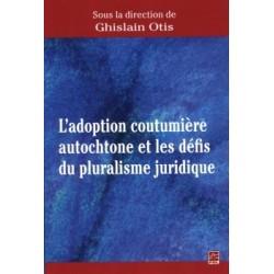 L'adoption coutumière autochtone et les défis du pluralisme juridique : Chapitre 10