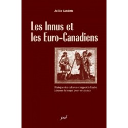 Les Innus et les Euro-Canadiens. Dialogue des cultures et rapport à l'Autre à travers le temps : Introduction