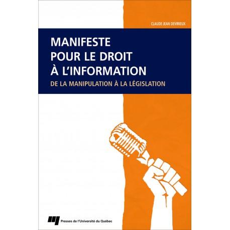 MANIFESTE POUR LE DROIT À L'INFORMATION DE LA manipulation À LA LÉGISLATION, de CLAUDE JEAN DEVIRIEUX / SOMMAIRE