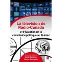 La télévision de Radio-Canada et l'évolution de la conscience politique au Québec : Sommaire