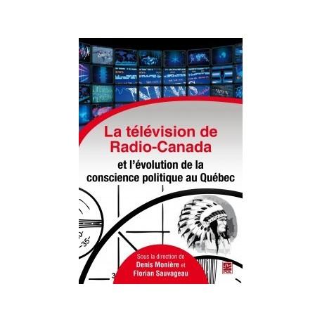 La télévision de Radio-Canada et l'évolution de la conscience politique au Québec : Chapitre 8