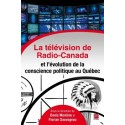 La télévision de Radio-Canada et l'évolution de la conscience politique au Québec : Chapitre 9