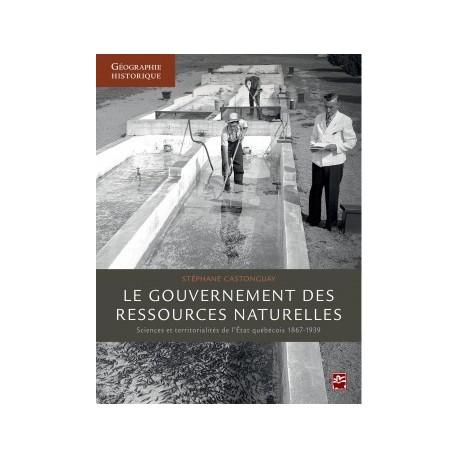 Le gouvernement des ressources naturelles: sciences et territorialités de l'État québécois, 1867-1939 : Sommaire