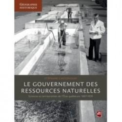 Le gouvernement des ressources naturelles: sciences et territorialités de l'État québécois, 1867-1939 : Chapitre 1