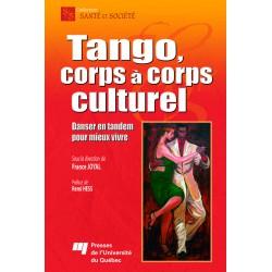 Tango, corps à corps culturel Danser en tandem pour mieux vivre / TANGO, GIFLE ET CARESSE DE Julie TAYLOR