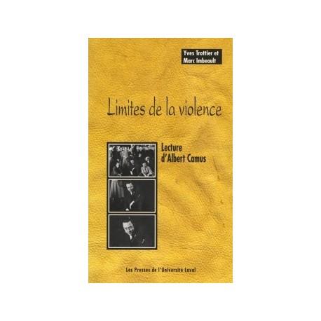 Limites de la violence. Lecture d'Albert Camus, de Yves Trottier, Marc Imbeault : Sommaire