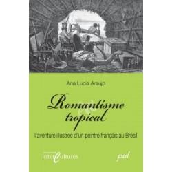 Romantisme tropical. L'aventure illustrée d'un peintre français au Brésil, de Ana Lucia Araujo : Bibliographie