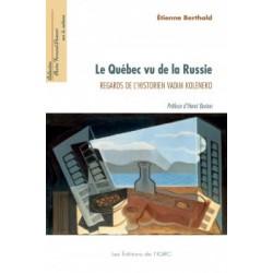Le Québec vu de la Russie. Regards de l'historien Vadim Koleneko, de Etienne Berthold : Avant-propos