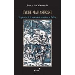 Tadek Matuszewski. Un pionnier de la recherche économique au Québec, de Jean Matuszewski, Pierre Matuszewski : Bibliographie