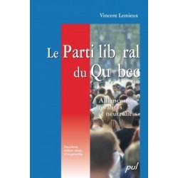 Le Parti libéral du Québec. Alliances, rivalités et neutralités, de Vincent Lemieux : Chapitre 7