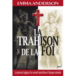 La trahison de la foi, de Emma Anderson : Sommaire