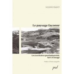 Le paysage façonné de Suzanne Paquet : Sommaire