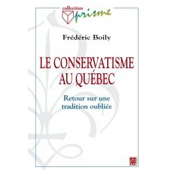 Le conservatisme au Québec. Retour sur une tradition oubliée, de Frédéric Boily : Chapitre 3