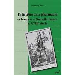 Histoire de la pharmacie en France et en Nouvelle-France au XVIIIe siècle, de Stéphanie Tésio : Chapitre 1