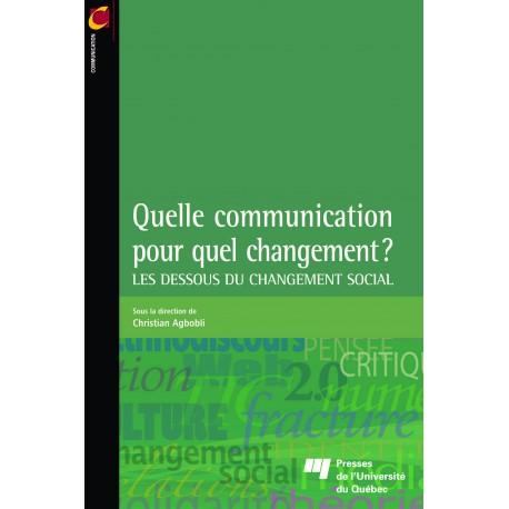 Quelle communication pour quel changement ? / Sous la direction de Christian Agbobli / SOMMAIRE