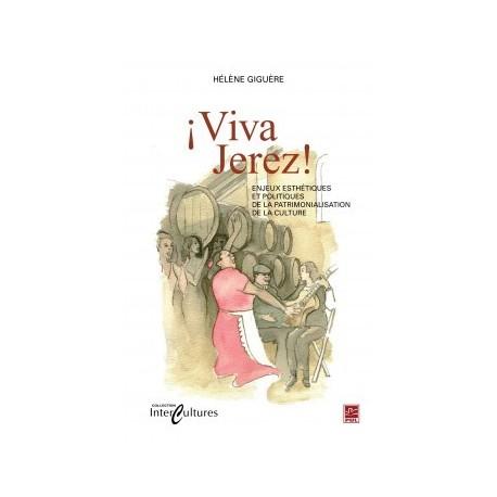 ¡Viva Jerez! Enjeux esthétiques et politique de la patrimonialisation de la culture, de Hélène Giguère : Bibliographie