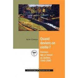 Quand devient-on vieille ? Femmes, âge et travail au Québec, 1940-1980, de Aline Charles : Bibliographie
