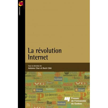 La révolution Internet Sous la direction de Antoine Char et Roch Côté / SOMMAIRE