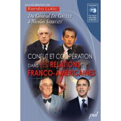 Conflit et coopération dans les relations franco-américaines. Du Général De Gaulle à Nicolas Sarkozy : Sommaire