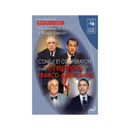 Conflit et coopération dans les relations franco-américaines. Du Général De Gaulle à Nicolas Sarkozy : Chapitre 8