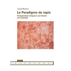 Le Paradigme du tapis. Prolégomènes critiques à une théorie de la planéité, de Joseph Masheck