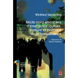 Récits nord-américains d'émergence : culture, écriture et politique de re/connaissance, de Winfried Siemerling : Chapitre 2