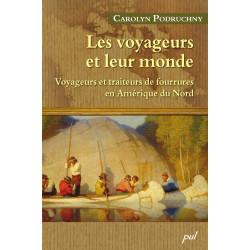 Voyageurs et traiteurs de fourrures en Amérique du Nord, de Carolyn Podruchny