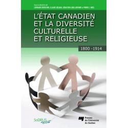L'état canadien et la diversité culturelle et religieuse, 1800-1914 / CHAPITRE 4