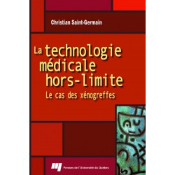 La technologie médicale hors-limite : le cas des xénogreffes de Christian Saint-Germain : Introduction