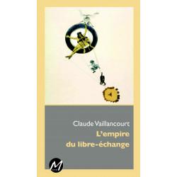 L'Empire du libre-échange de Claude Vaillancourt