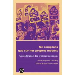 Ne comptons que sur nos propres moyens de la Confédération des syndicats nationaux