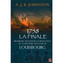 1758 La finale Promesses, splendeur et désolation de la dernière décennie de Louisbourg : Chapitre 2