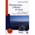 Patrimoine, culture et récit : l'île d'Orléans et la place Royale de Québec, de Etienne Berthold : Sommaire