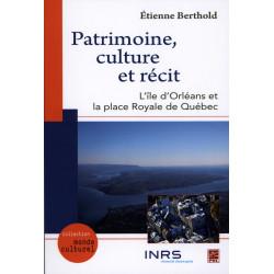 Patrimoine, culture et récit : l'île d'Orléans et la place Royale de Québec, de Etienne Berthold : Chapitre 4