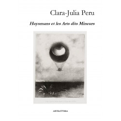 Huysmans et les Arts dits Mineurs de Clara-Julia Peru : Ebook