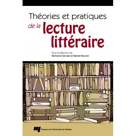théories et pratiques de la lecture littéraire sous la direction de B. Gervais et R. Bouvet