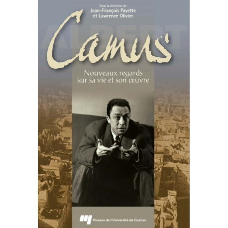 Camus, nouveaux regards sur son oeuvre, de Jean-François Payette et Lawrence Olivier / CHAPITRE 1