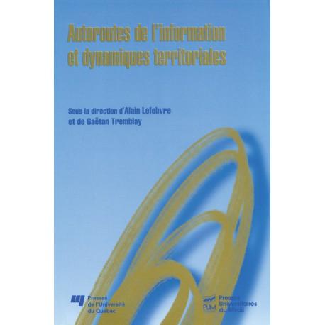 Autoroutes de l'information et dynamiques territoriales d'Alain Lefebvre et de Gaëtan Tremblay / SOMMAIRE