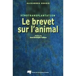 Xenotransplantation : Le brevet sur l'animal de Alexandre Obadia / LES EXIGENCES LÉGISLATIVES