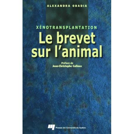 Xenotransplantation : Le brevet sur l'animal de Alexandre Obadia / LA BREVETABILITÉ DE LA MATIÈRE VIVANTE