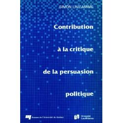 Contribution à la critique de la persuasion politique de Simon Laflamme : CHAPITRE 1. Champ de la persuasion politique