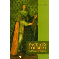 Face aux Colbert de Luc-Normand Tellier : CHAPITRE 9 La lutte de Colbert et de Louvois